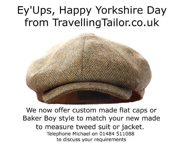 Happy Yorkshire Day. Custom made flat cap and Baker Boy style to match your made to measure tweed suit
