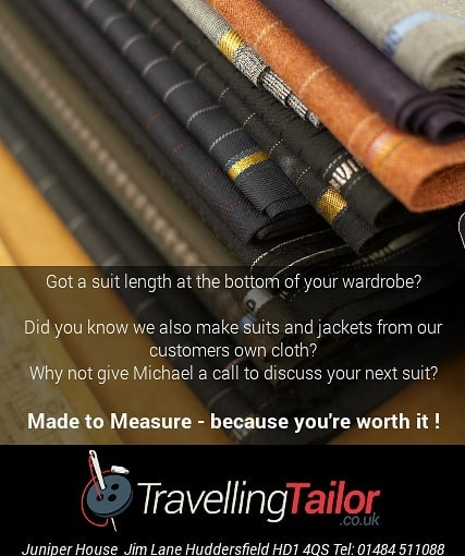 Got a suit length in your wardrobe? Why not have it made up. We make suits from customers own material.  Why not give Michael a call on 01484 511088 to discuss your new suit