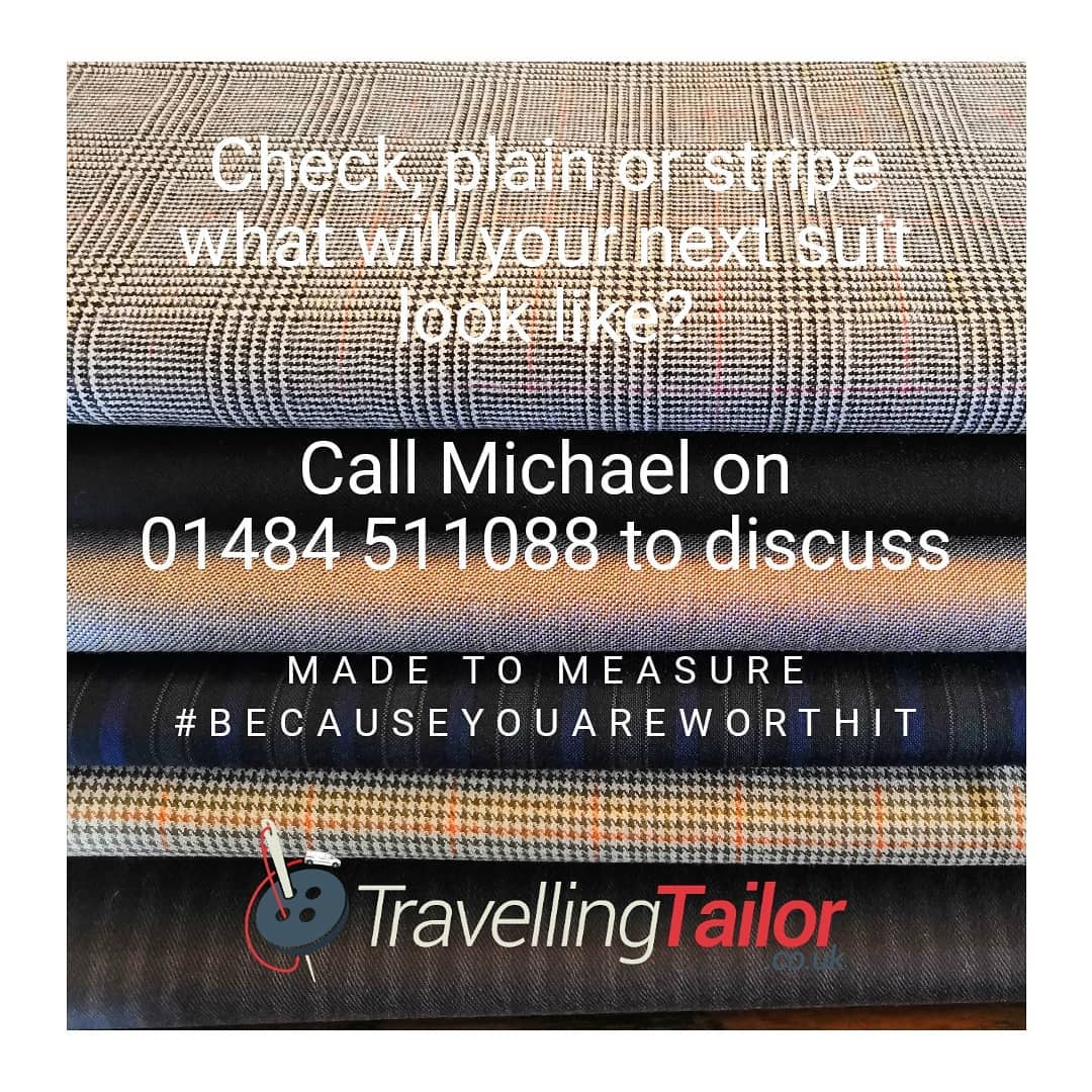 Check, plain or stripe. What will your next suit look like? Call Michael on 01484 511088 to discuss your nerds 100's