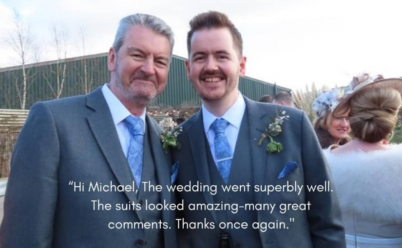 """Hi Michael, The wedding went superbly well. The suits looked amazing-many great comments.  Thanks once again. Cheers. Graham."" It's lovely to get feedback from clients, especially when they're so delighted with their suits 100""s"