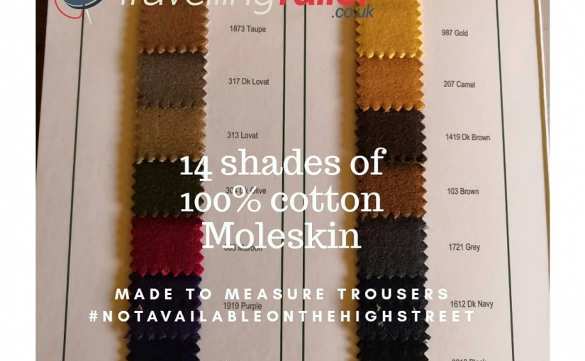 Today I've been delivering made to measure heavy weight Moleskin trousers to a client in Huddersfield.  I have 3 different weight 100% Cotton Moleskin in 14 different shades. All are machine washable at 30C