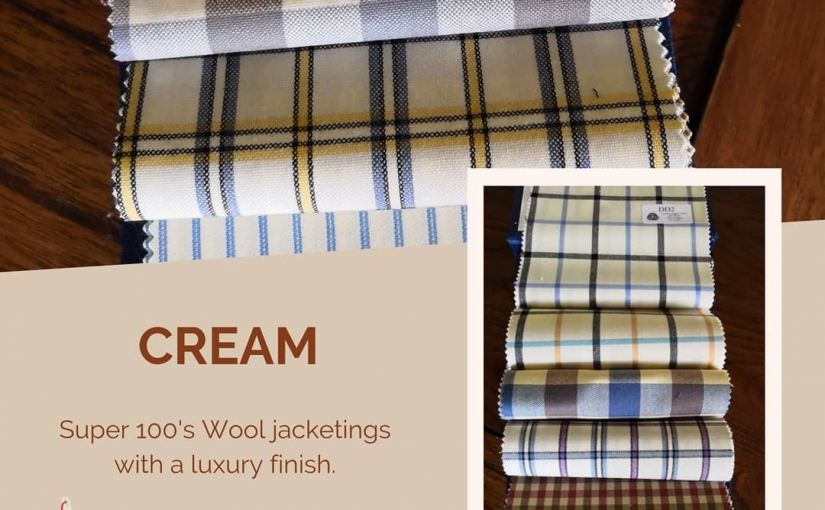 CREAM – A collection of Super 100's inspired by the styles of 1960's West Coast America and brought up to date with a special stain resistant and water repellent finish.  These luxury superfine all wool cloths are woven and finished in Huddersfield, Yorkshire.  Phone Michael on 01484 511088 to discuss your new Cream Made to Measure Jacket